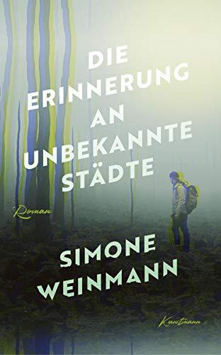 Buchseite und Rezensionen zu 'Die Erinnerung an unbekannte Städte' von  Weinmann