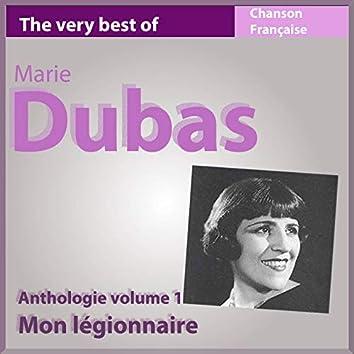 The Very Best of Marie Dubas: Mon légionnaire (Anthologie chanson française, vol. 1)
