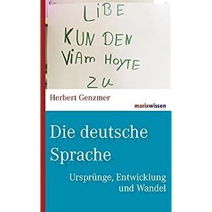 Die deutsche Sprache Ursprünge, Entwicklung und Wandel (marixwissen) (German Edition):Mytools