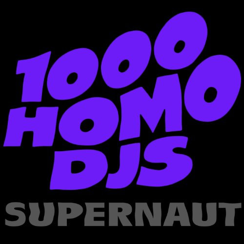 1000 homo djs supernaut apathy - 3