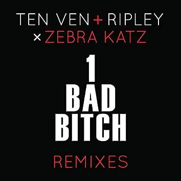 1 Bad Bitch (Ten Ven + Ripley vs. Zebra Katz) (Remixes)