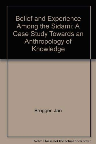Belief and Experience Among the Sidamo: A Case Study Towards an Anthropology of Knowledge