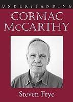 Understanding Cormac McCarthy (Understanding Contemporary American Literature)