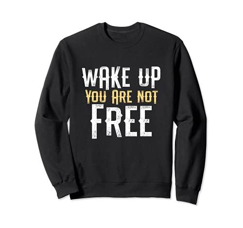 Wake Up - Usted no es libre Critical Thinker Theory Cotizaciones Sudadera