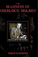 Madness of Sherlock Holmes