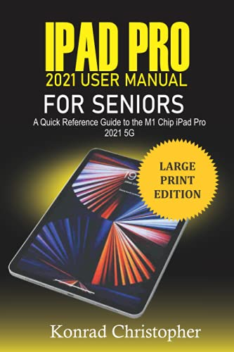 iPad Pro 2021 User Manual For Seniors: A Quick Reference Guide to the M1 Chip iPad Pro 2021 5G