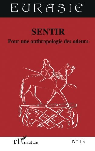 Sentir : Pour une anthropologie des odeurs (Eurasie t. 13