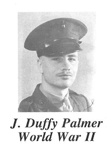 J. Duffy Palmer World War II: Mormon Marine in Alaska, Hawaii, and Iwo Jima