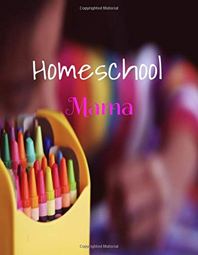 Homeschool mama: The ultimate homeschool planner and essential organizer. Fully Customizable Planner, Organizer, and Record Keep