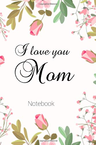 I love you Mom Notebook new born baby journal: Daily Record of Your baby's First 365 days & First Words