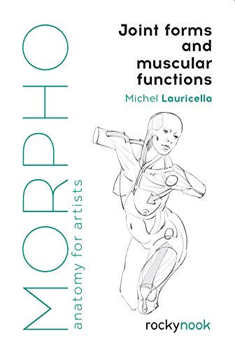 Morpho: Joint Forms and Muscular Functions: Anatomy for Artists