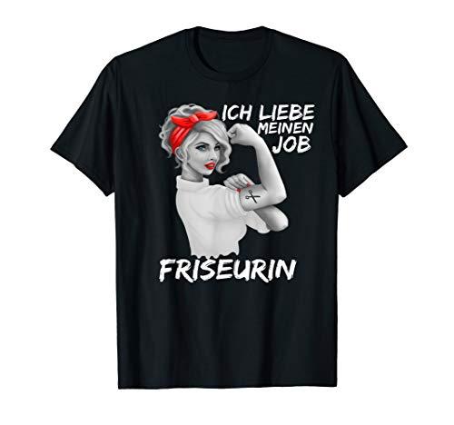 Friseurin Ich Liebe Meinen Job T-Shirt Friseur Salon T-Shirt