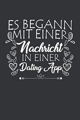 Es begann mit einer Nachricht in einer Dating App: Valentinstag Notizbuch - Valentinstag Geschenk für sie ihn paare - 120 linierte Seiten um Berichte, ... für die Freundin Frau Mann zum Jahrestag