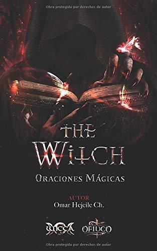 The Witch Oraciones Mágicas (Libros de Wicca - Libros Mágicos de la Abuela Bruja)