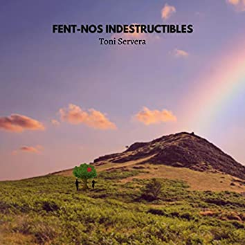 Fent-nos Indestructibles