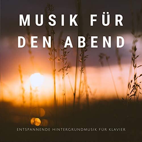 Musik für den Abend: entspannende Hintergrundmusik für Klavier