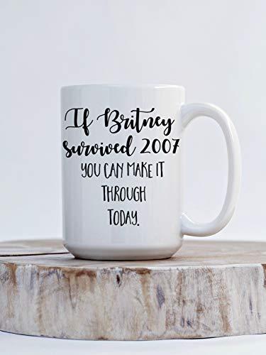 DKISEE Si Britney sobrevived 2007 puedes hacerlo a través de hoy Taza de té de café divertida taza de té para ella tener un mal día