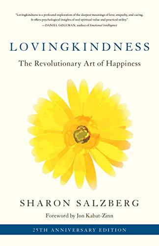 Lovingkindness: The Revolutionary Art of Happiness