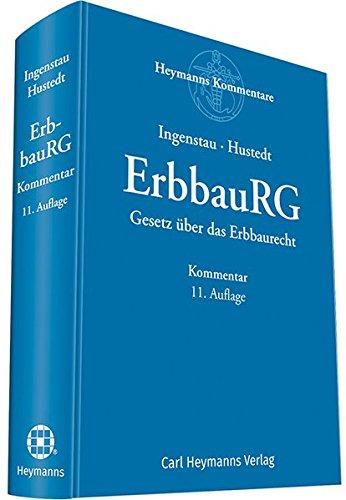 ErbbauRG - Gesetz über das Erbbaurecht: Kommentar