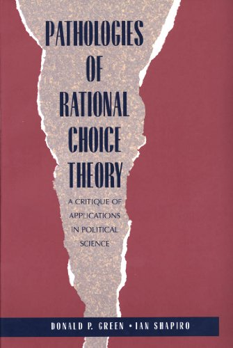 Pathologies of Rational Choice Theory: A Critique of Applications in Political Science (English Edition)
