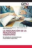 LA MADURACIÓN DE LA PERCEPCIÓN VISOMOTRIZ: Un estudio en estudiantes con necesidades especiales