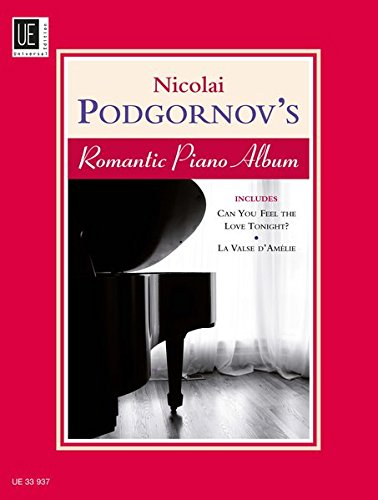 Nicolai Podgornov's Romantic Piano Album, für Klavier: Includes: Can you feel the Love Tonight, La Valse d'Amélie (Filmmusik)