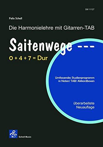 Saitenwege 0+4+7=Dur: Die Harmonielehre mit Gitarren-TAB