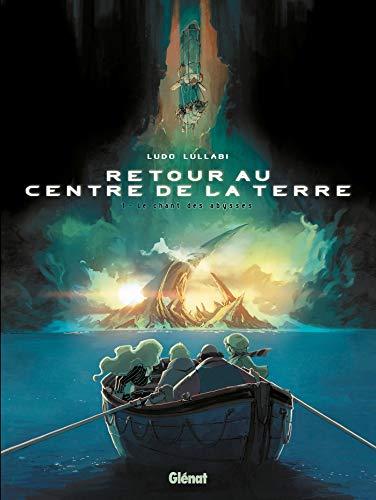 Retour au centre de la Terre - Tome 01: Le chant des abysses
