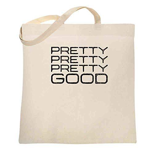Pretty Pretty Pretty Good Funny Quote Natural 15x15 inches Large Canvas Tote Bag Women