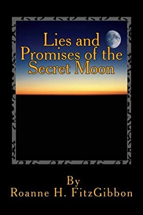 Lies and Promises of the Secret Moon