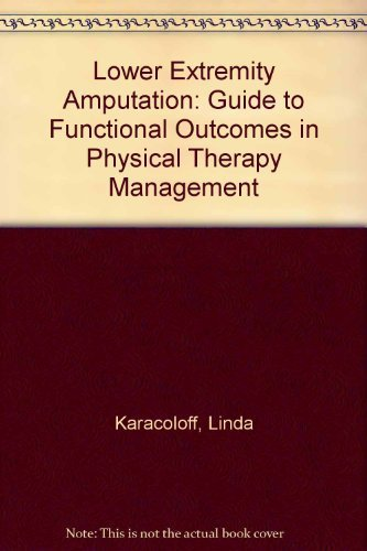 Lower Extremity Amputation: Guide to Functional Outcomes in Physical Therapy Management