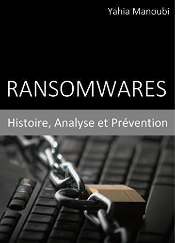 Ransomwares : Histoire, Analyse et Prévention