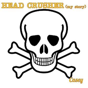 Head Crusher (my story)