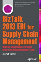 BizTalk 2013 EDI for Supply Chain Management: Working with Invoices, Purchase Orders and Related Document Types