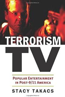 Terrorism TV: Popular Entertainment in Post-9/11 America (Culture America (Hardcover))