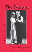 The Tempest: Critical Essays (Shakespeare Criticism Book 22)