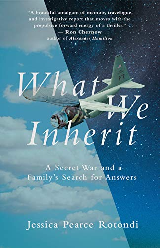 What We Inherit: A Secret War and a Family's Search for Answers