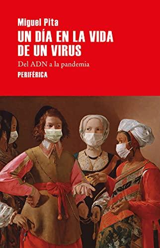 Un día en la vida de un virus: Del ADN a la pandemia: 3 (Serie menor)
