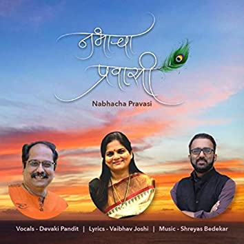 Nabhacha Pravasi (feat. Devaki Pandit & Vaibhav Joshi)