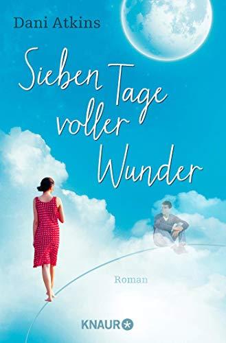 Sieben Tage voller Wunder: Roman