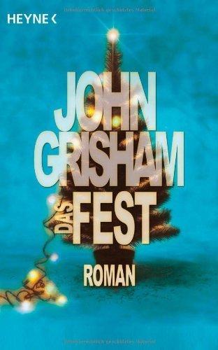 Das Fest: Roman von Grisham. John (2010) Gebundene Ausgabe