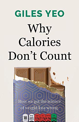 Why Calories Don't Count: How we got the science of weight loss wrong (English...