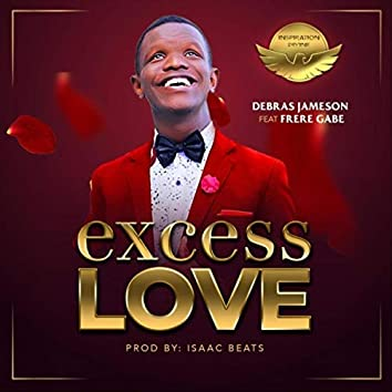 Excess Love (Remake) [feat. Frere Gabe]