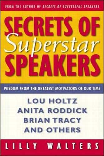 Secrets of Superstar Speakers: Wisdom from the Greatest Motivators of Our Time