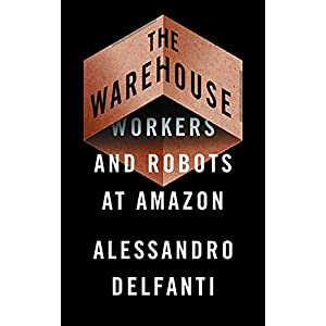 The Warehouse: Workers and Robots at Amazon