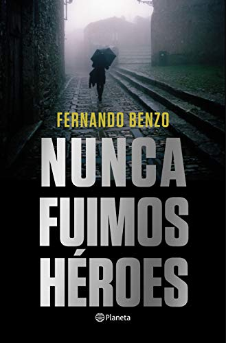Nunca fuimos héroes (Autores Españoles e Iberoamericanos)