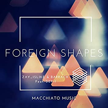 Foreign Shapes