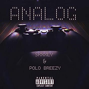 Analog (feat. Polo Breezy)
