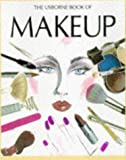 The Usborne Book of Makeup (Usborne Fashion Guides) by Felicity Everett (1998-03-01) -