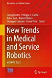 New Trends in Medical and Service Robotics: MESROB 2021: 106 (Mechanisms and Machine Science)